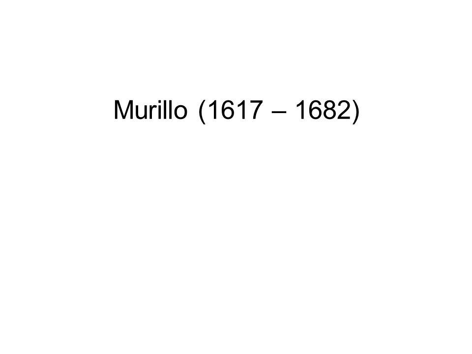 Murillo (1617 – 1682)