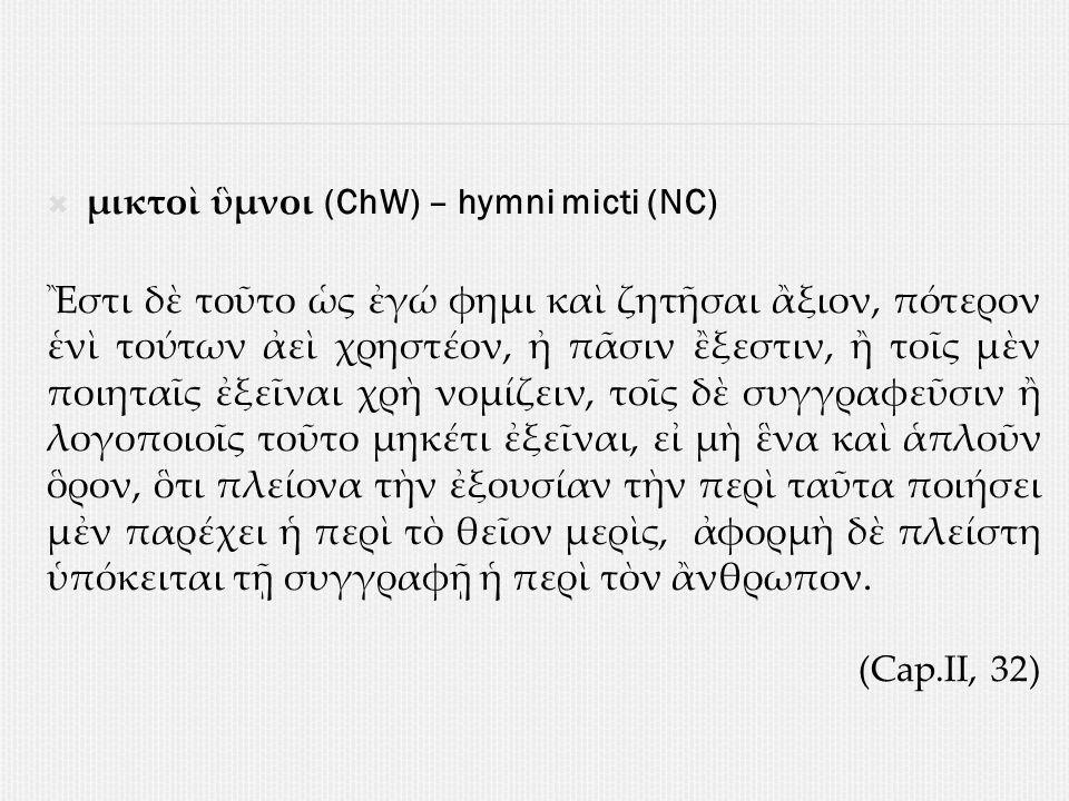 μικτοὶ ὓμνοι (ChW) – hymni micti (NC)