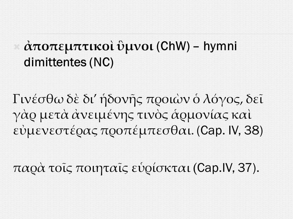 ἀποπεμπτικοὶ ὓμνοι (ChW) – hymni dimittentes (NC)