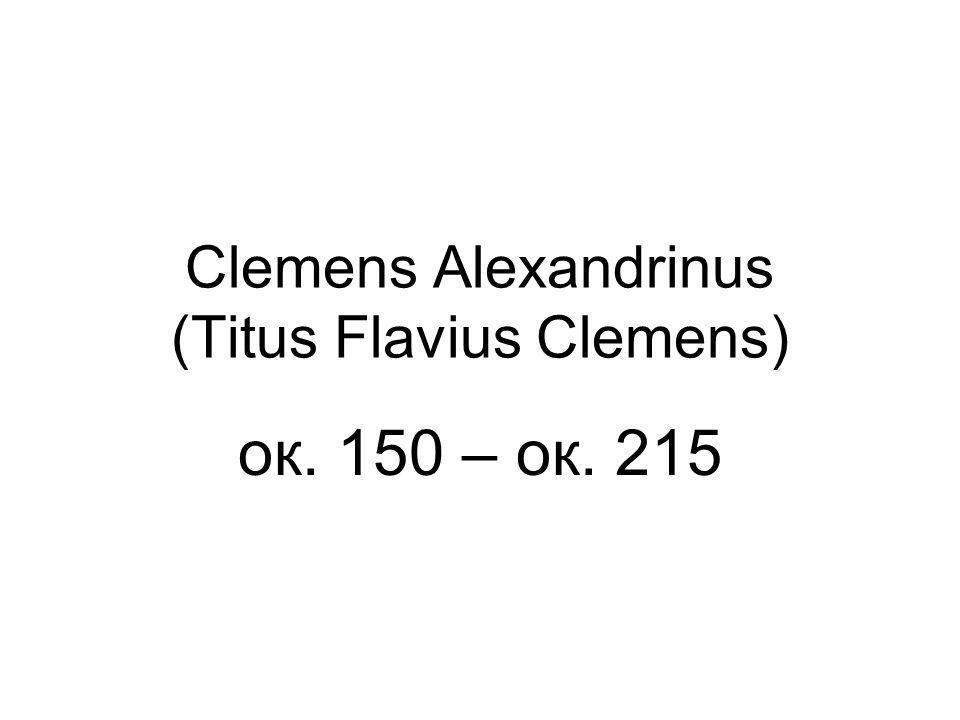 Clemens Alexandrinus (Titus Flavius Clemens)