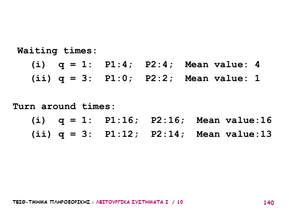(i) q = 1: P1:4; P2:4; Mean value: 4