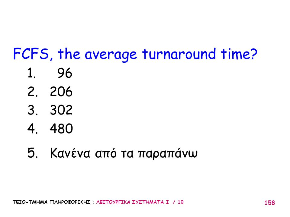 FCFS, the average turnaround time