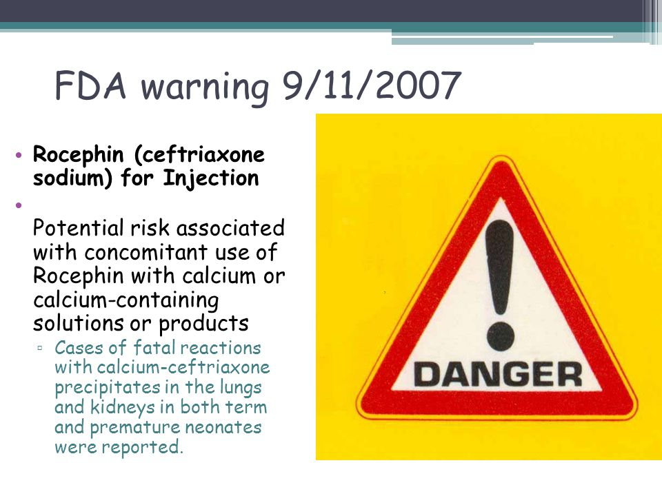FDA warning 9/11/2007 Rocephin (ceftriaxone sodium) for Injection