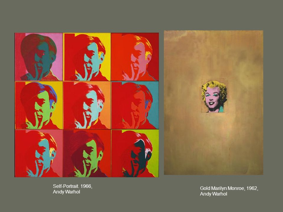 Self-Portrait. 1966, Andy Warhol Gold Marilyn Monroe, 1962, Andy Warhol