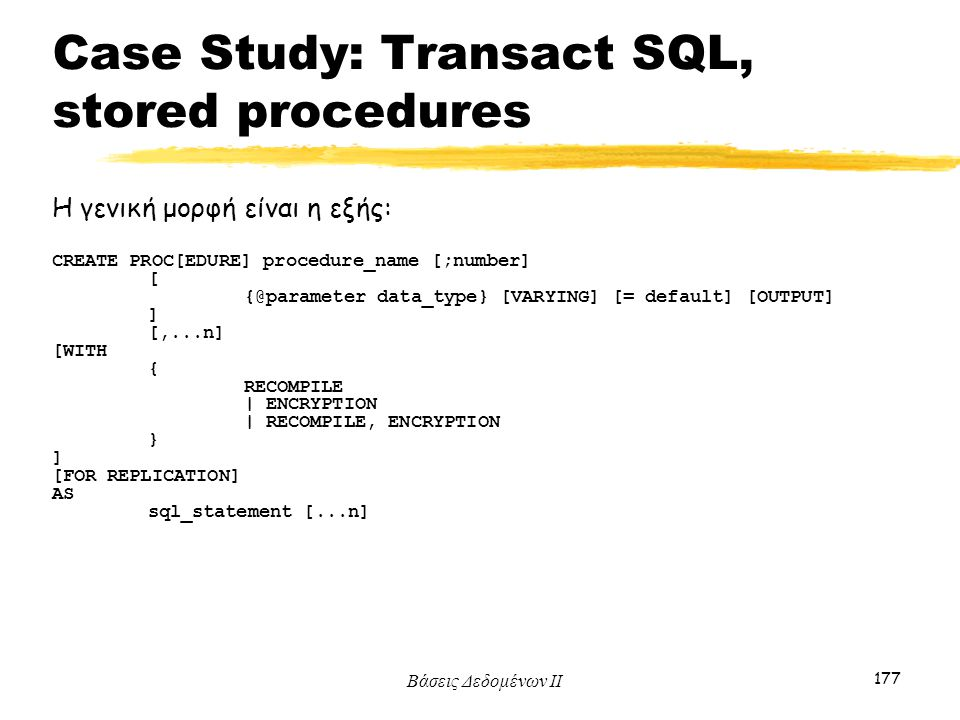 Case Study: Transact SQL, stored procedures