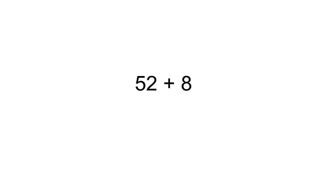 52 + 8