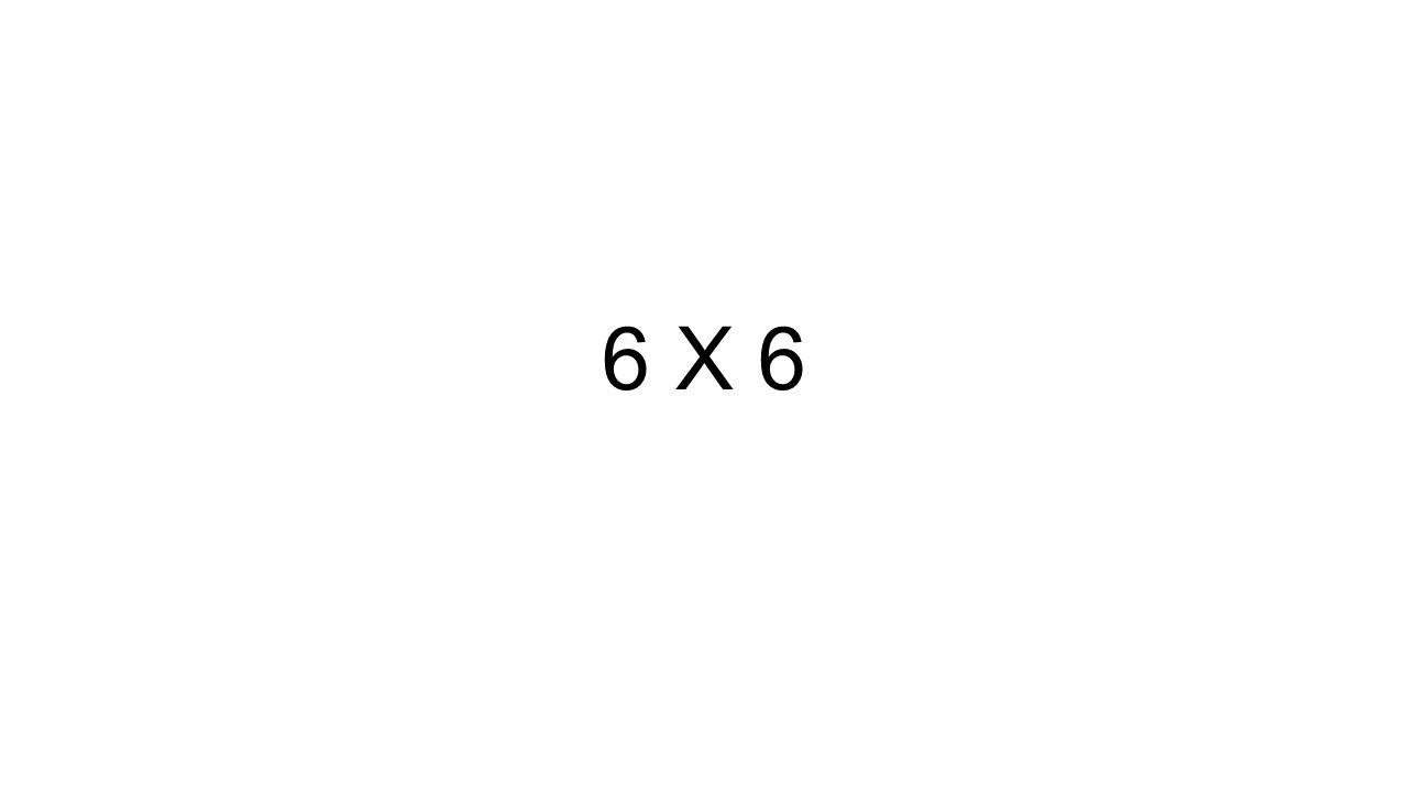 6 X 6