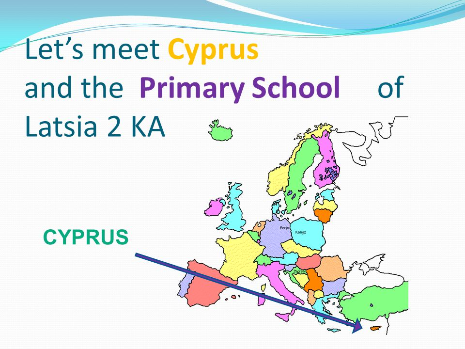 Let's meet Cyprus and the Primary School of Latsia 2 KA