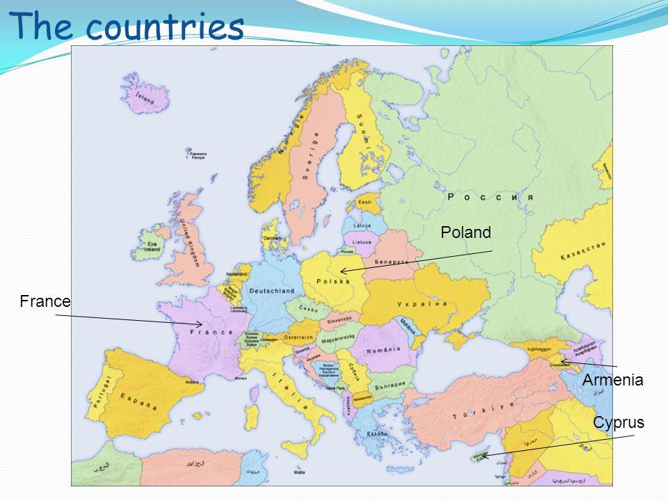 The countries Poland France Armenia Cyprus