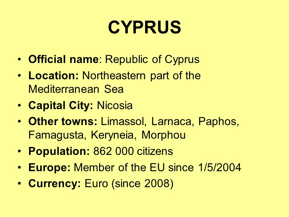 CYPRUS Official name: Republic of Cyprus