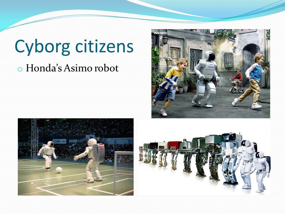 Cyborg citizens Honda's Asimo robot