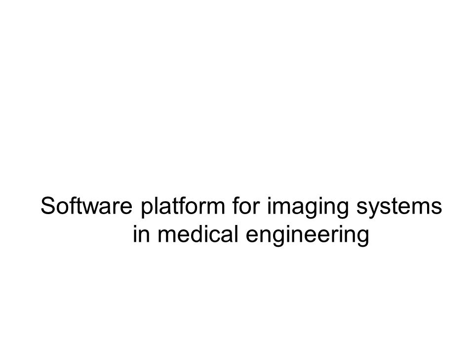 Software platform for imaging systems