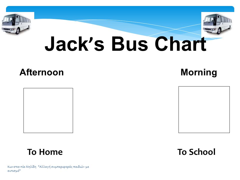 Jack's Bus Chart Afternoon Morning To Home To School