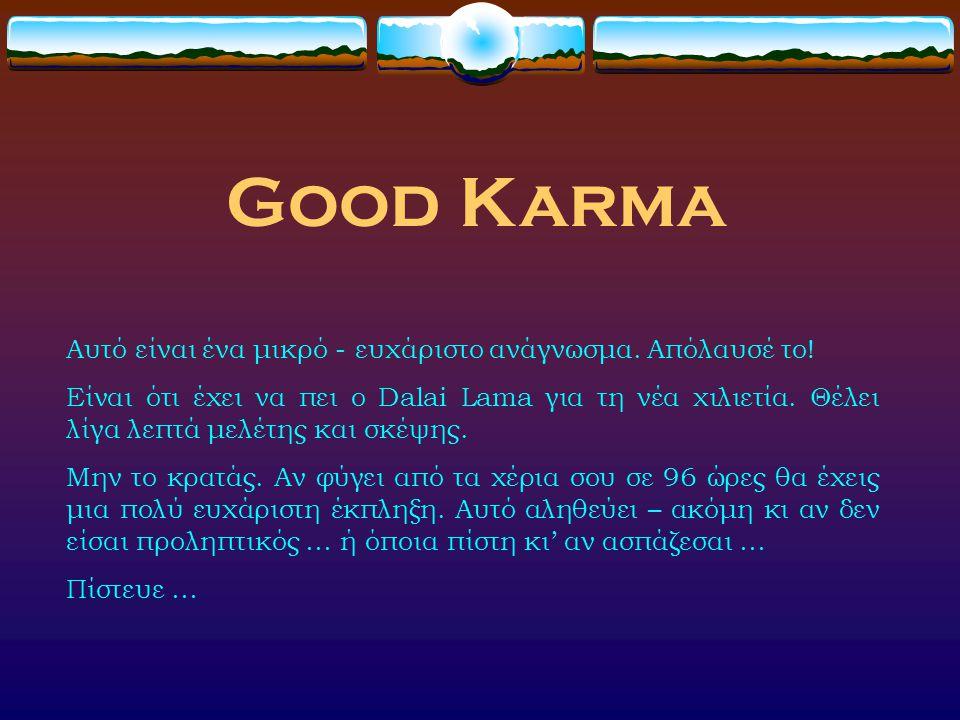Good Karma Αυτό είναι ένα μικρό - ευχάριστο ανάγνωσμα. Απόλαυσέ το!