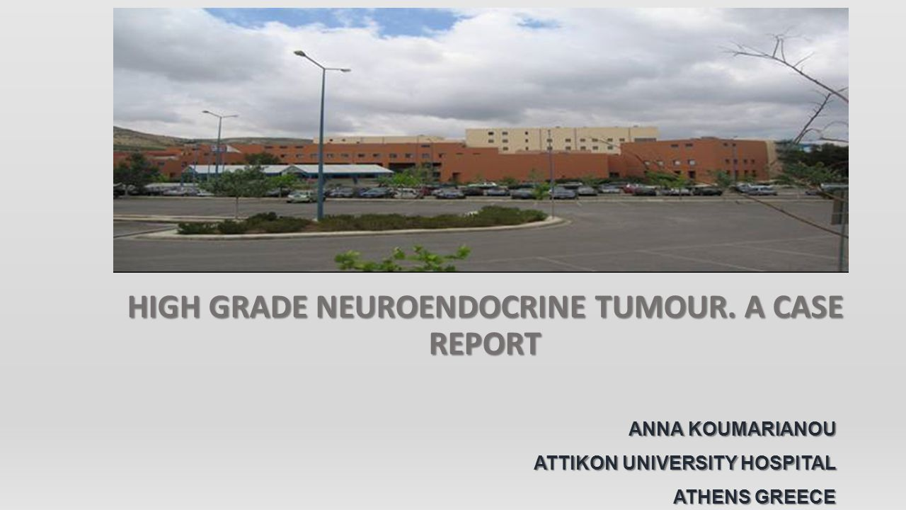 HIGH GRADE NEUROENDOCRINE TUMOUR. A CASE REPORT