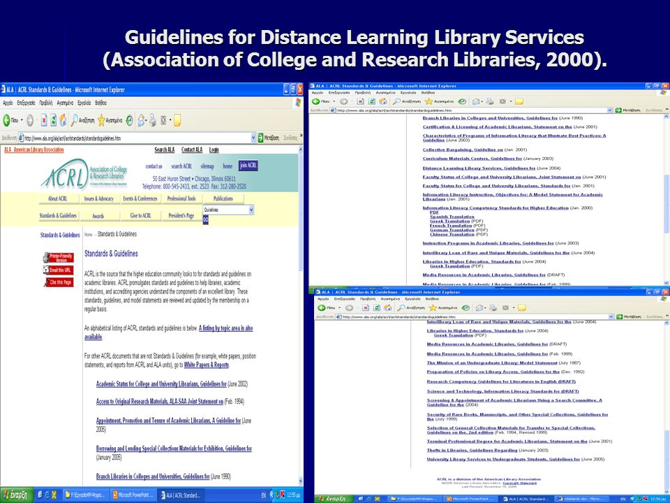 Guidelines for Distance Learning Library Services (Association of College and Research Libraries, 2000).