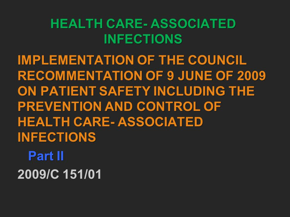 HEALTH CARE- ASSOCIATED INFECTIONS