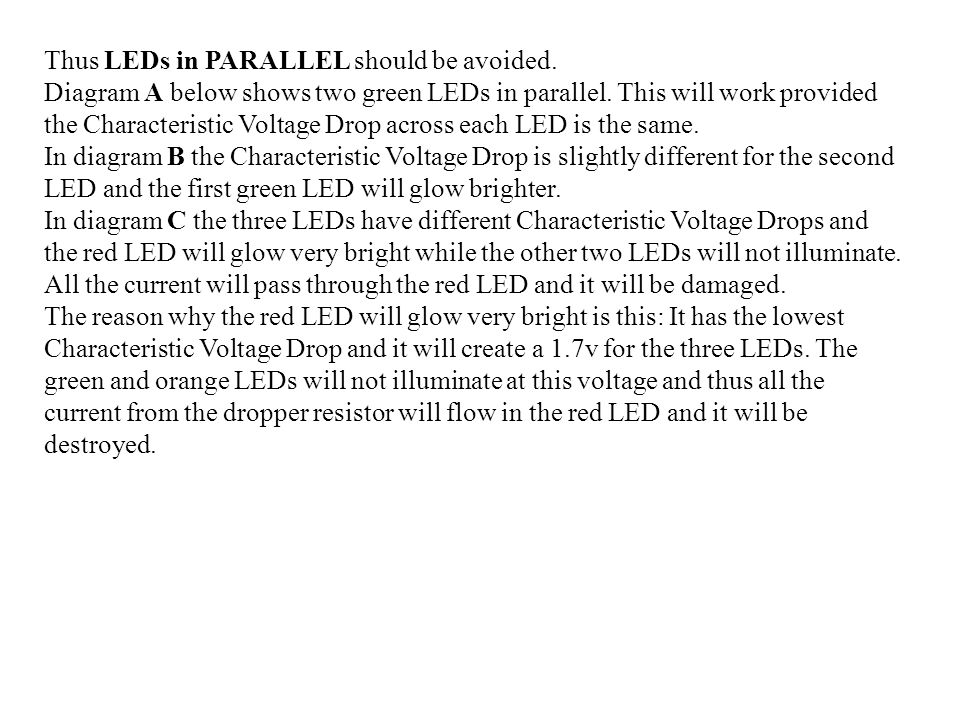 Thus LEDs in PARALLEL should be avoided