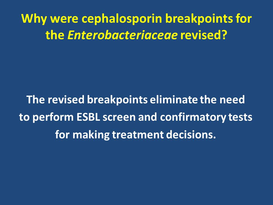 Why were cephalosporin breakpoints for the Enterobacteriaceae revised
