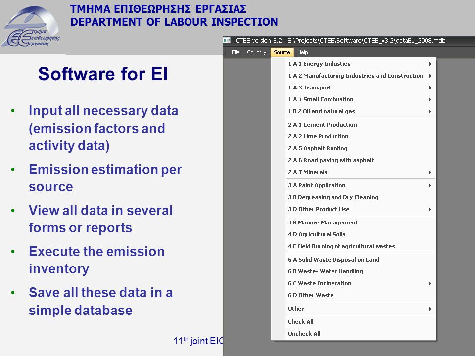 Software for EI Input all necessary data (emission factors and activity data) Emission estimation per source.