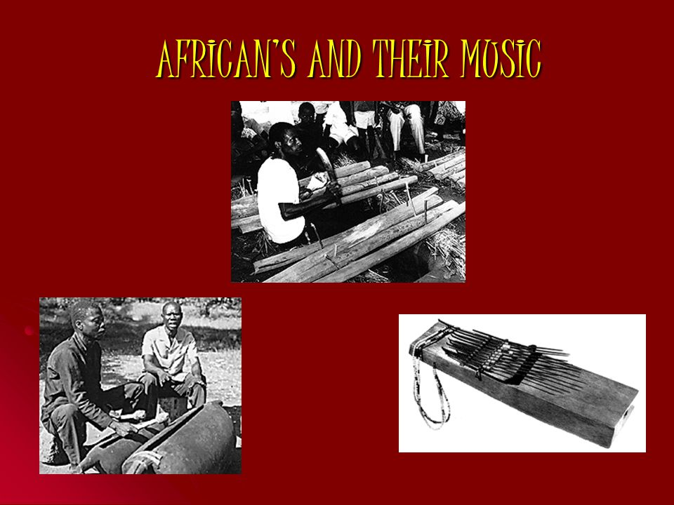 AFRICAN'S AND THEIR MUSIC