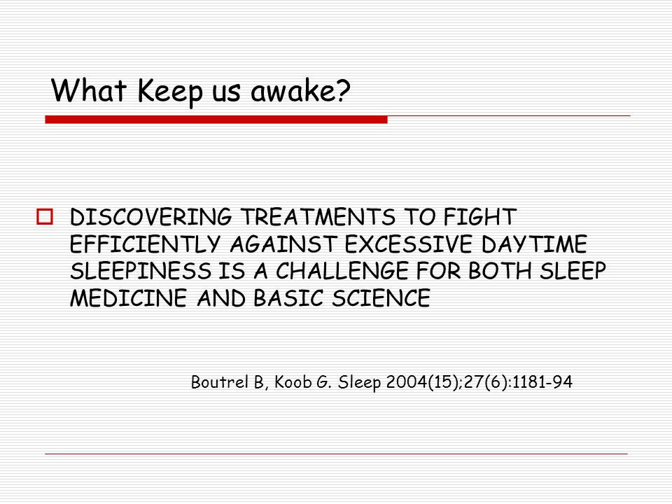 What Keep us awake
