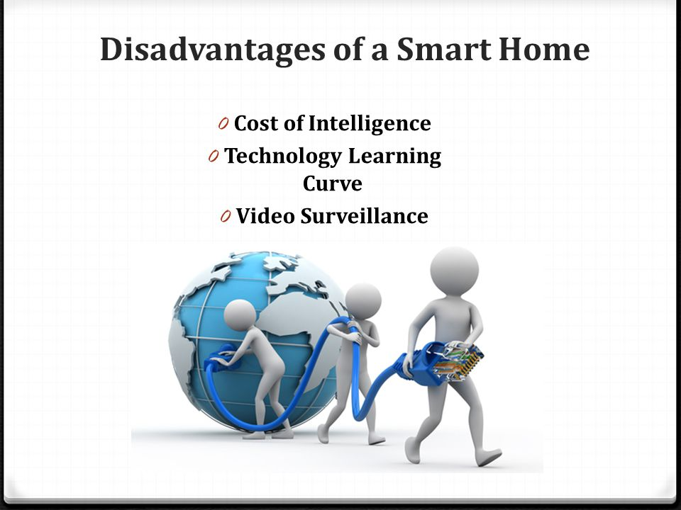 Disadvantages of a Smart Home