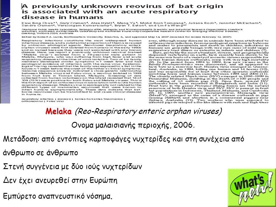 Melaka (Reo-Respiratory enteric orphan viruses)