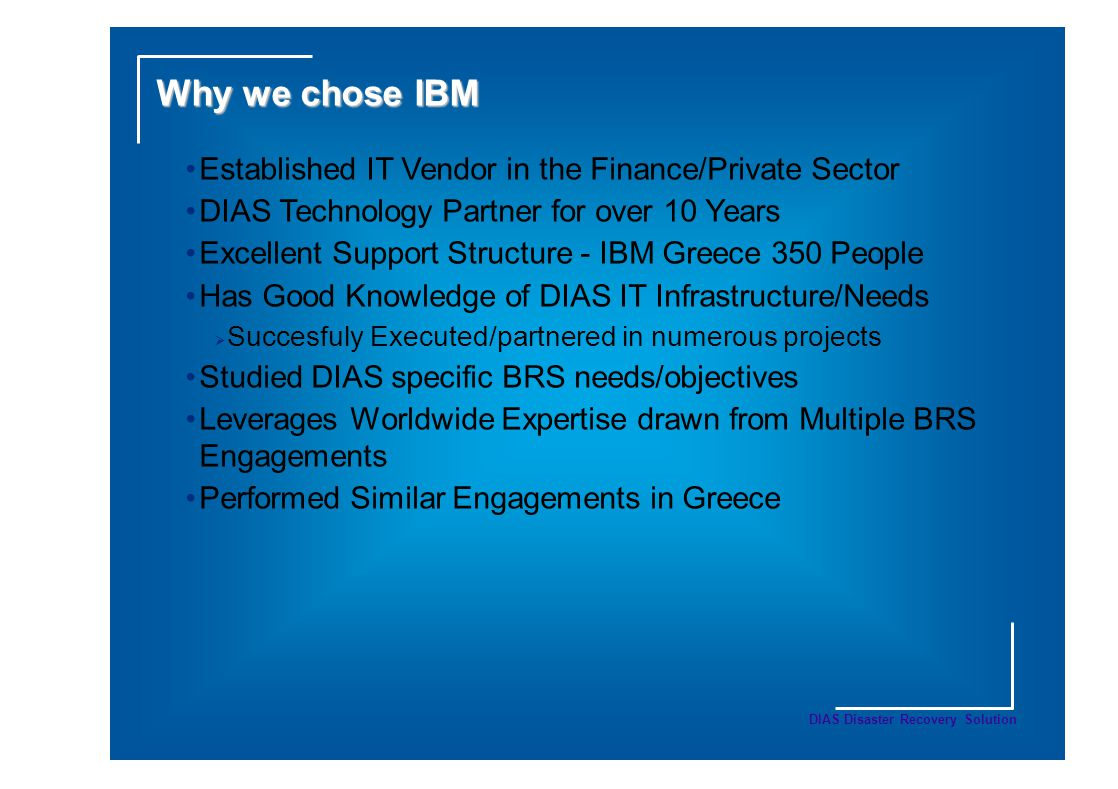 Why we chose IBM Established IT Vendor in the Finance/Private Sector