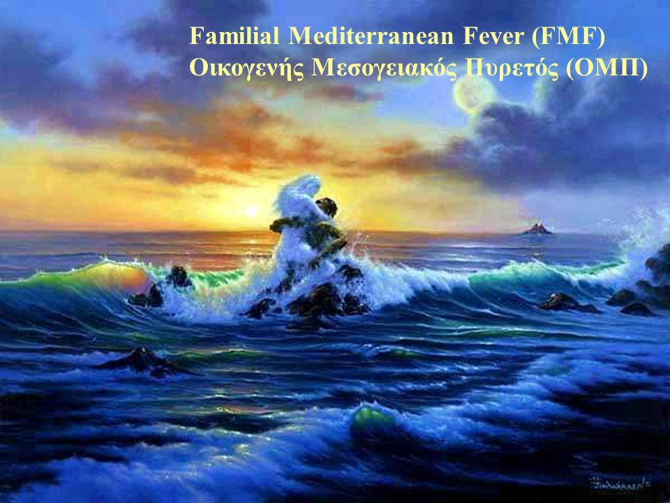 Familial Mediterranean Fever (FMF)