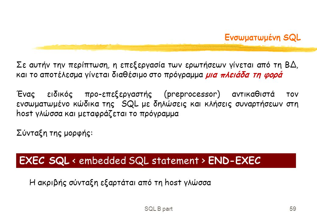 EXEC SQL < embedded SQL statement > END-EXEC