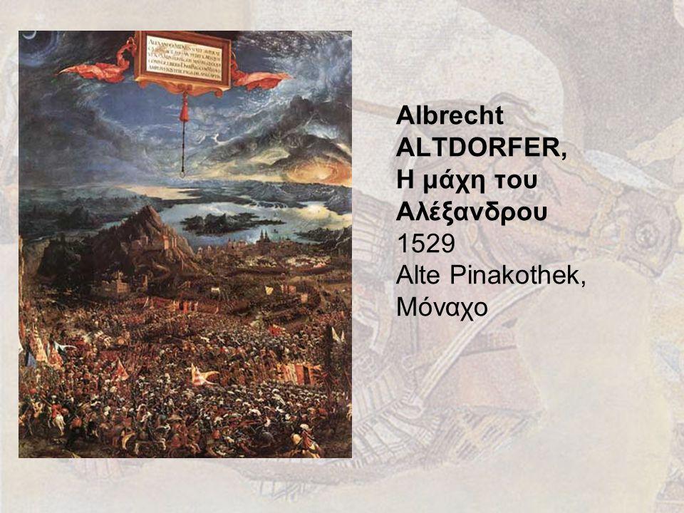 Albrecht ALTDORFER, Η μάχη του Αλέξανδρου 1529 Alte Pinakothek, Μόναχο