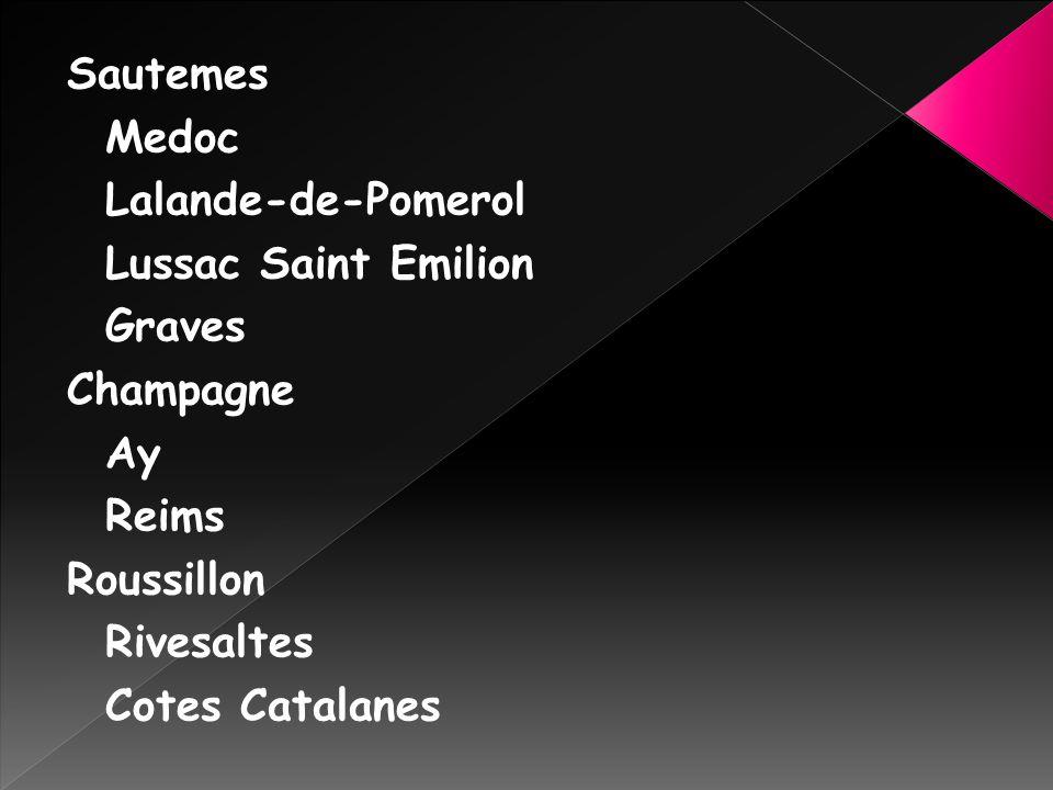 Sautemes Medoc. Lalande-de-Pomerol. Lussac Saint Emilion. Graves. Champagne. Ay. Reims. Roussillon.