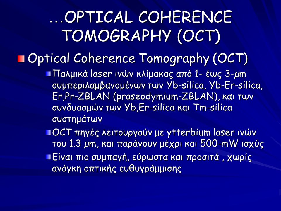 …OPTICAL COHERENCE TOMOGRAPHY (OCT)