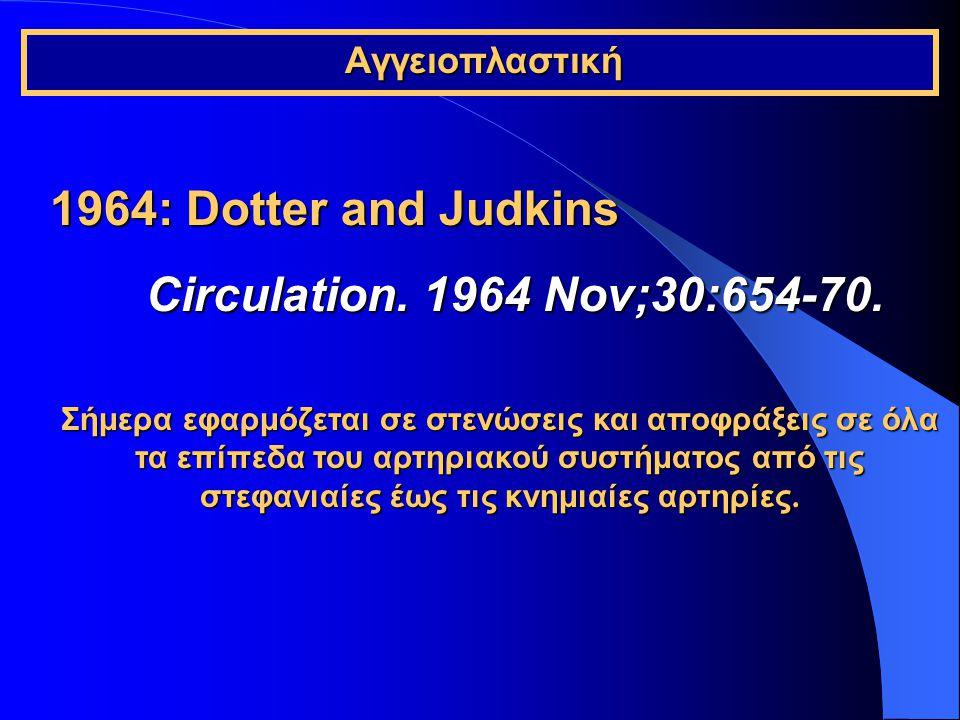 1964: Dotter and Judkins Circulation. 1964 Nov;30:654-70.