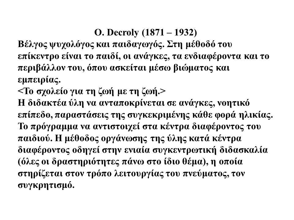 O. Decroly (1871 – 1932)