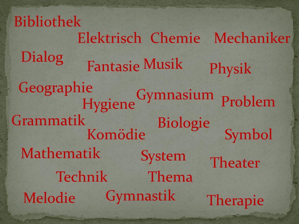 Bibliothek Elektrisch. Chemie. Mechaniker. Dialog. Musik. Fantasie. Physik. Geographie. Gymnasium.