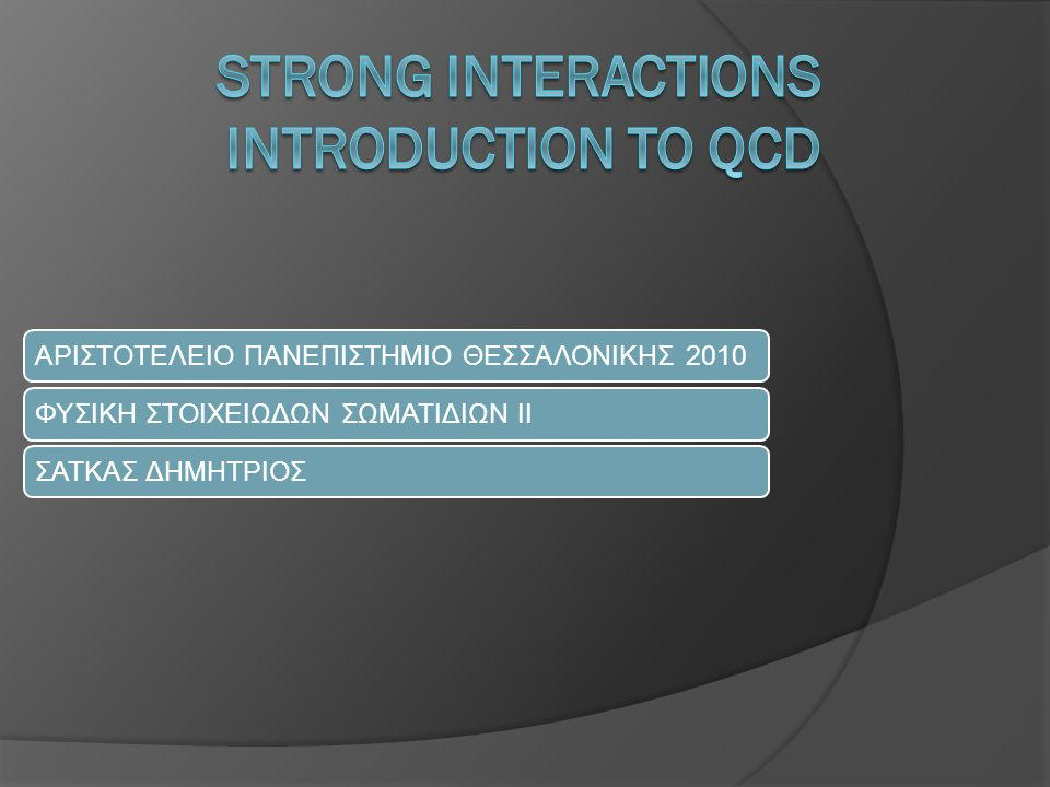 STRONG INTERACTIONS Introduction to QCD