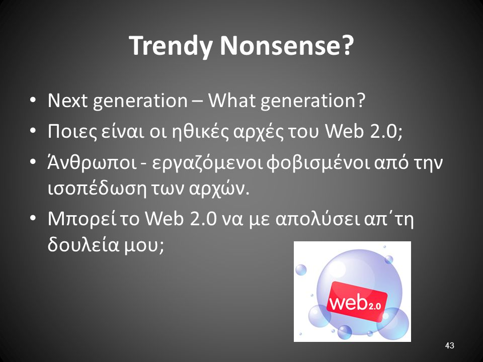 Trendy Nonsense Next generation – What generation