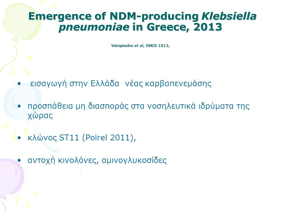 Emergence of NDM-producing Klebsiella pneumoniae in Greece, 2013 Vatopoulos et al, DMID 1013,