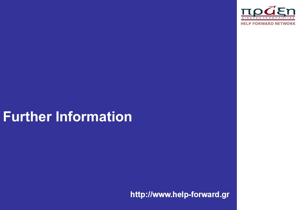 Further Information http://www.help-forward.gr