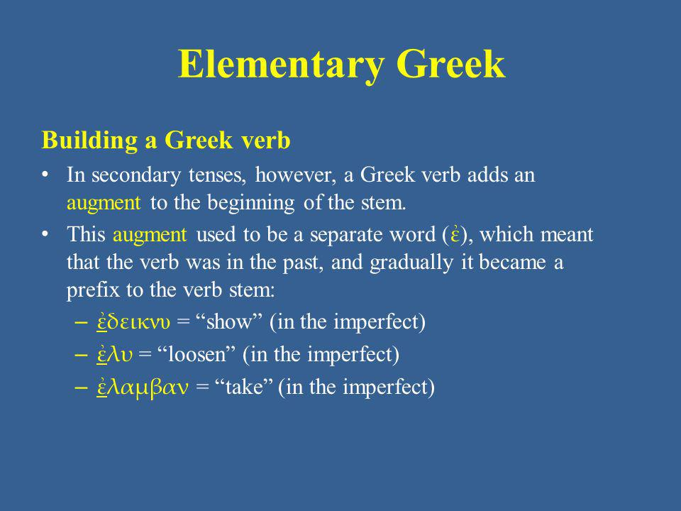 Elementary Greek Building a Greek verb