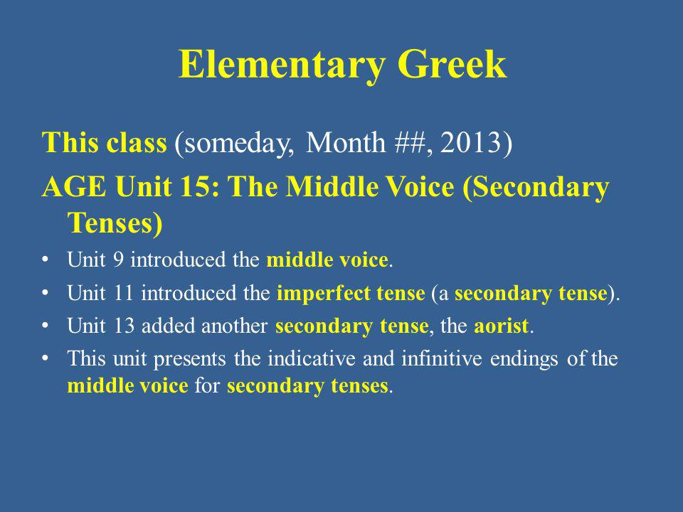 Elementary Greek This class (someday, Month ##, 2013)