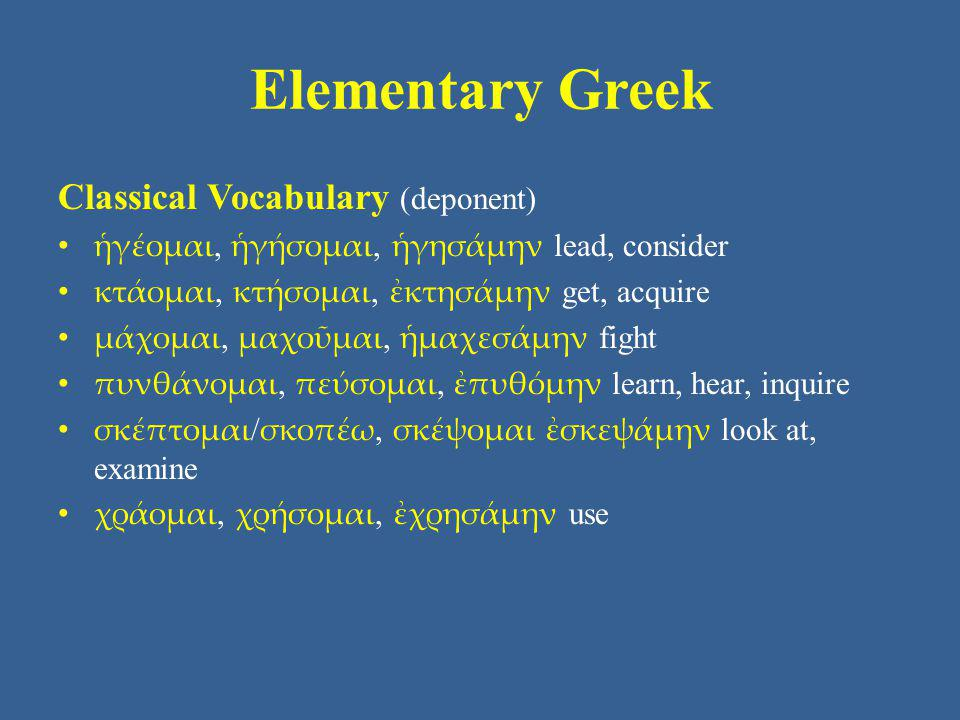 Elementary Greek Classical Vocabulary (deponent)