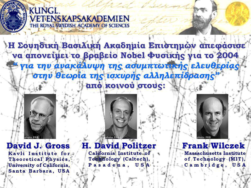 David J. Gross H. David Politzer Frank Wilczek