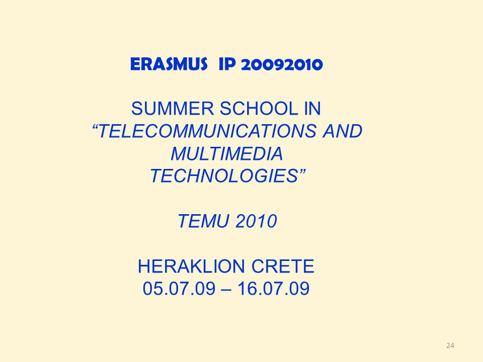 SUMMER SCHOOL IN TELECOMMUNICATIONS AND