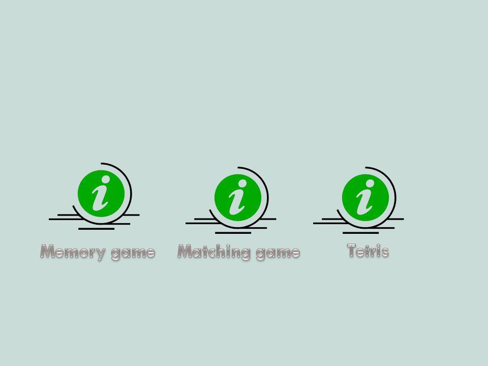Memory game Matching game Tetris