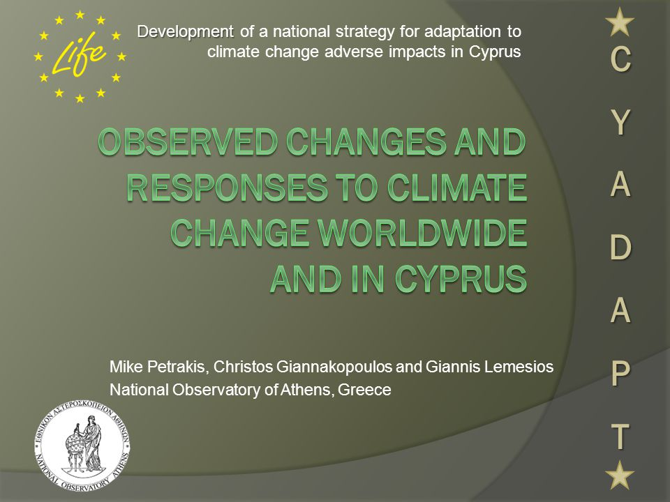 CYADAPT Development of a national strategy for adaptation to climate change adverse impacts in Cyprus.