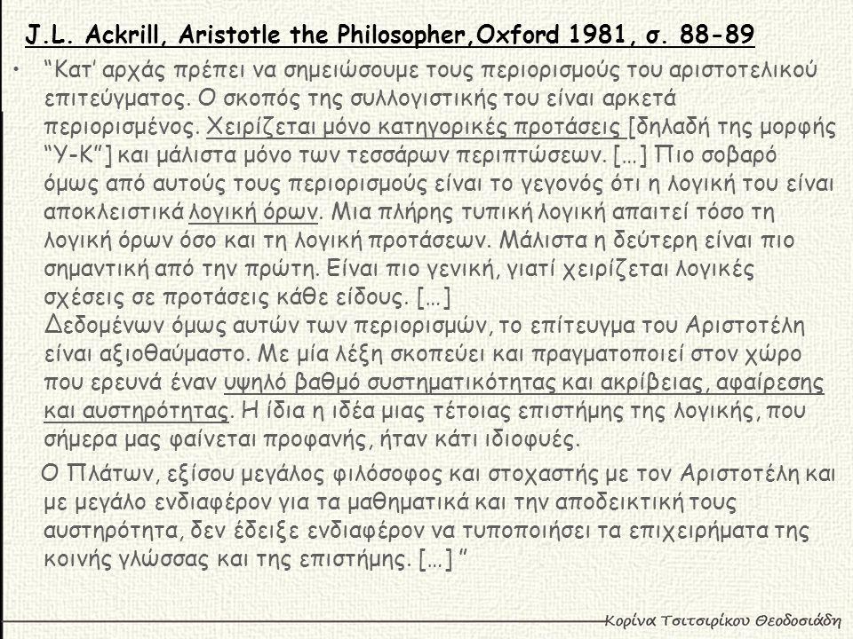 J.L. Ackrill, Aristotle the Philosopher,Oxford 1981, σ. 88-89