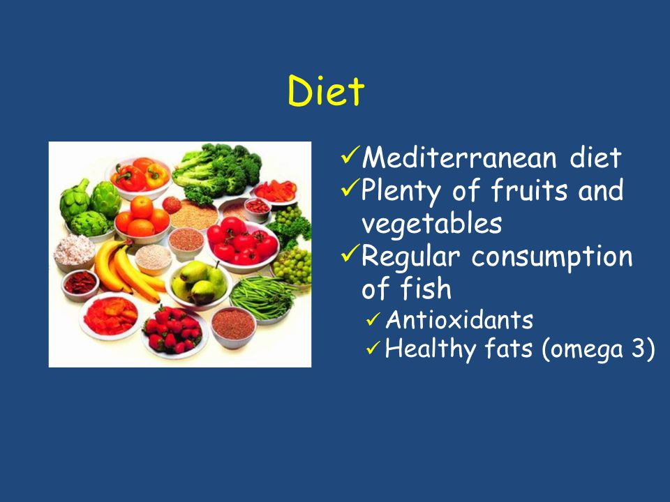 Diet Mediterranean diet Plenty of fruits and vegetables
